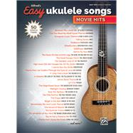 Alfred's Easy Ukulele Songs Movie Hits by Alfred Music, 9781470632885