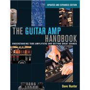 The Guitar Amp Handbook by Hunter, Dave, 9781480392885