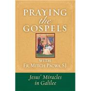 Praying the Gospels With Fr. Mitch Pacwa by Pacwa, Mitch, 9781593252885