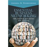 Essential Business Networking Tips, Tactics, and Tools You Can Use by Nierenberg, Andrea, 9780133742886