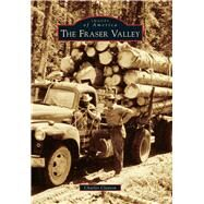 The Fraser Valley by Clayton, Charles, 9781467132886