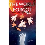 The World Forgot by Leicht, Martin; Neal, Isla, 9781481442886