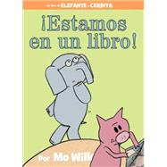 ¡Estamos en un libro! (Spanish Edition) by Willems, Mo; Willems, Mo, 9781484722886