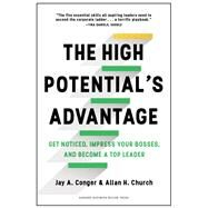 The High Potential's Advantage by Conger, Jay A.; Church, Allan H., 9781633692886