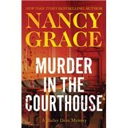 Murder in the Courthouse by Grace, Nancy, 9781942952886