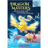 Search for the Lightning Dragon: A Branches Book (Dragon Masters #7) by West, Tracey; Jones, Damien, 9781338042887