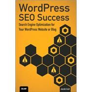 WordPress SEO Success Search Engine Optimization for Your WordPress Website or Blog by Aull, Jacob, 9780789752888
