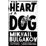 The Heart of a Dog by BULGAKOV, MIKHAILGLENNY, MICHAEL, 9781612192888