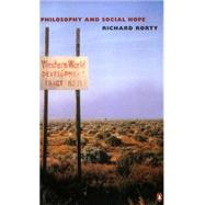 Philosophy and Social Hope by Rorty, Richard, 9780140262889