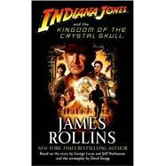 Indiana Jones and the Kingdom of the Crystal Skull (TM) by ROLLINS, JAMES, 9780345502889
