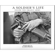 A Soldier's Life by Garfinkel, Xeriqua, 9780967942889