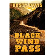 Black Wind Pass by Davis, Rusty, 9781432832889