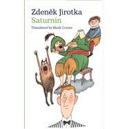 Saturnin by Jirotka, Zdenek; Corner, Mark, 9788024632889