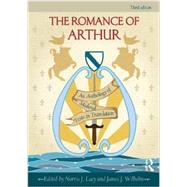 The Romance of Arthur: An Anthology of Medieval Texts in Translation by Lacy; Norris J., 9780415782890