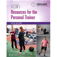Acsm's Resources for the Personal Trainer by Unknown, 9781496322890