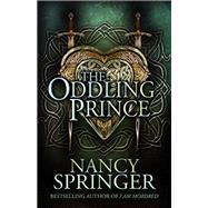The Oddling Prince by Springer, Nancy, 9781616962890