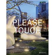 Please Touch by Byrd, Warren (CON); Duffy, Robert (CON); Ha, Paul (CON); MacKeith, Peter (CON); Phillips, Patricia C. (CON), 9783791382890