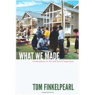 What We Made by Finkelpearl, Tom, 9780822352891