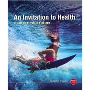 An Invitation to Health, 18th Edition by Hales, Dianne, 9781337392891