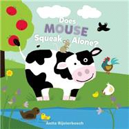 Does Mouse Squeak Alone? by Bijsterbosch, Anita, 9781605372891