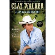 Jesus Was a Country Boy by Walker, Clay, 9781451682892