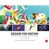 Design for Motion: Fundamentals and Techniques of Motion Design by Shaw,Austin, 9781138452893