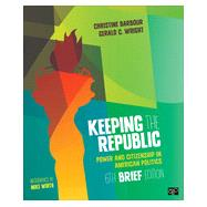 Keeping the Republic, 6th Brief edition by Barbour, Christine; Wright, Gerald C.; Wirth, Mike (CON), 9781483352893