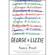 George and Lizzie A Novel by Pearl, Nancy, 9781501162893