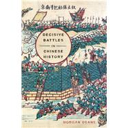 Decisive Battles in Chinese History by Deane, Morgan, 9781594162893