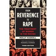 From Reverence to Rape by Haskell, Molly; Dargis, Manohla, 9780226412894