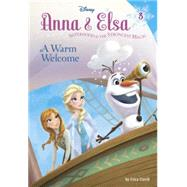 Anna & Elsa #3: A Warm Welcome (Disney Frozen) by DAVID, ERICAROBINSON, WILLIAM, 9780736432894