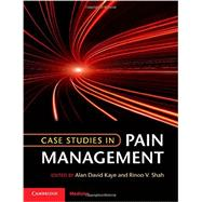 Case Studies in Pain Management by Kaye, Alan David, M.D, Ph.D.; Shah, Rinoo V., M.D., 9781107682894