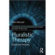 Pluralistic Therapy: Distinctive Features by McLeod; John, 9781138202894