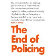 The End of Policing by VITALE, ALEX S., 9781784782894