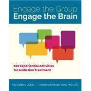 Engage the Group, Engage the Brain by Colbert, Kay; Erickson-klein, Roxanna, 9781937612894