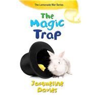 The Magic Trap by Davies, Jacqueline, 9780544052895