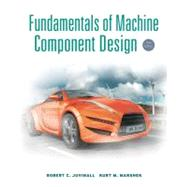 Fundamentals of Machine Component Design, 5th Edition by Robert C. Juvinall (Univ. of Michigan); Kurt M. Marshek (Univ. of Texas at Austin), 9781118012895