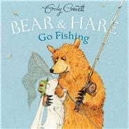 Bear & Hare Go Fishing by Gravett, Emily; Gravett, Emily, 9781481422895