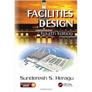 Facilities Design, Fourth Edition by Heragu; Sunderesh S., 9781498732895