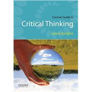 Concise Guide to Critical Thinking by Vaughn, Lewis, 9780190692896