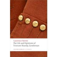 The Life and Opinions of Tristram Shandy, Gentleman by Sterne, Laurence; Campbell Ross, Ian, 9780199532896
