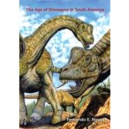 The Age of Dinosaurs in South America by Novas, Fernando E., 9780253352897