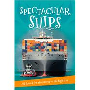 Spectacular Ships by Kingfisher, 9780753472897