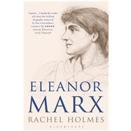 Eleanor Marx A Life by Holmes, Rachel, 9781408852897