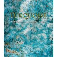 Turquoise : The World Story of a Fascinating Gemstone by Lowry, Joe Dan, 9781423602897