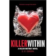 Killer Within by Green, S.E., 9781481402897