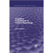 Cognitive Foundations of Clinical Psychology by Brewin; Chris R., 9781848722897