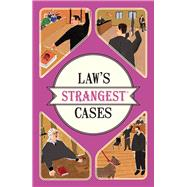 Law's Strangest Cases by Seddon, Peter, 9781910232897
