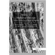 Music in Medieval Europe: Studies in Honour of Bryan Gillingham by Santosuosso,Alma;Bailey,Terenc, 9781138262898