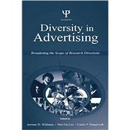 Diversity in Advertising: Broadening the Scope of Research Directions by Williams,Jerome D., 9781138882898